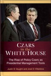 Czars in the White House: The Rise of Policy Czars as Presidential Management Tools by Justin S. Vaughn and José D. Villalobos