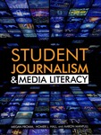 Student Journalism & Media Literacy by Megan Fromm, Homer L. Hall, and Aaron Manfull