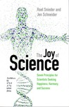 The Joy of Science: Seven Principles for Science Seeking Happiness, Harmony, and Success by Roel Snieder and Jen Schneider