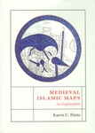 Medieval Islamic Maps: An Exploration by Karen C. Pinto