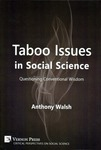 Taboo Issues in Social Science: Questioning Conventional Wisdom by Anthony Walsh