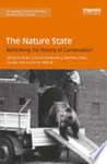 The Nature State: Rethinking the History of Conservation by Wilko Graf von Hardenberg, Matthew Kelly, Claudia Leal, and Emily Wakild