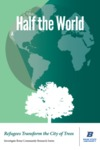 Half the World: Refugees Transform the City of Trees by Todd Shallat (editor), Kathleen Rubinow Hodges (editor), Errol D. Jones (editor), and Laura Winslow (editor)