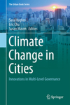 Climate Change in Cities: Innovations in Multi-Level Governance by Sara Hughes, Eric K. Chu, and Susan Mason