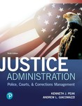 Justice Administration: Police, Courts, and Corrections Management by Kenneth J. Peak and Andrew L. Giacomazzi