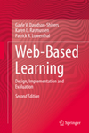 Web-Based Learning: Design, Implementation and Evaluation by Gayle V. Davidson-Shivers, Karen L. Rasmussen, and Patrick R. Lowenthal
