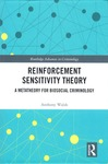 Reinforcement Sensitivity Theory: A Metatheory for Biosocial Criminology by Anthony Walsh