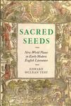 Sacred Seeds: New World Plants in Early Modern English Literature by Edward McLean Test
