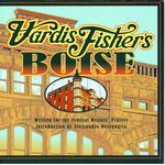 Vardis Fisher's Boise