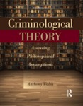 Criminological Theory: Assessing Philosophical Assumptions