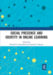 Social Presence and Identity in Online Learning