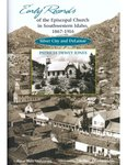 Early Records of the Episcopal Church in Southwestern Idaho, 1867-1916 : Silver City and DeLamar