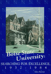 Boise State University : searching for excellence, 1932-1984 by Glen Barrett