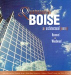 Quintessential Boise: An Architectural Journey by Charles Hummel, Tim Woodward, and Jeanne Huff
